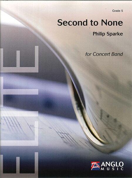 セカンド・トゥー・ナン 作曲:フィリップ・スパーク Second to None【吹奏楽 楽譜セット】