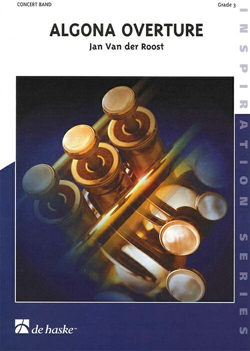 【取寄 約10日間】アルゴナ序曲 作曲:ヤン・ヴァンデルロースト Algona Overture 【吹奏楽 楽譜セット】
