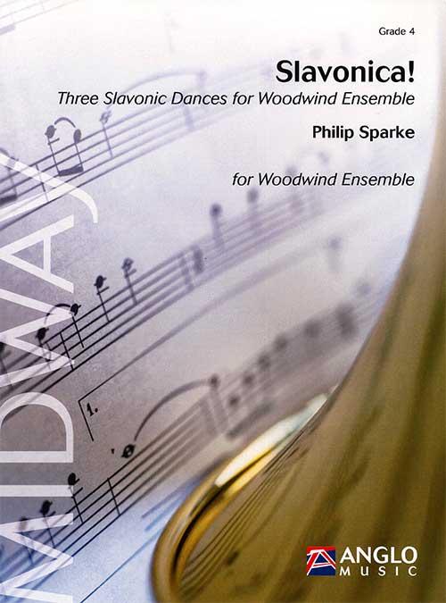 スラヴォニカ!作曲:フィリップ・スパークSlavonica!Three Slavonic Dances for Woodwind Ensemble吹奏楽 楽譜セット】
