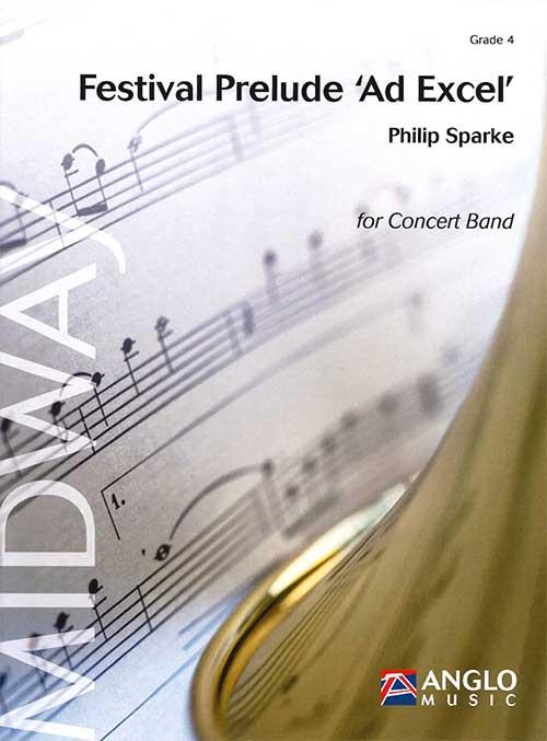 """フェスティヴァル・プレリュード """"アッド・エクセル""""作曲:フィリップ・スパークFestival Prelude 'Ad Excel'Philip Sparke【吹奏楽 楽譜セット】"""