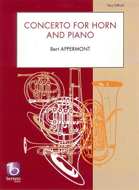 ☆ホルン協奏曲 作曲:ベルト・アッぺルモント Concerto for Horn and Band Bert Appermont【ホルン&ピアノ譜セット】