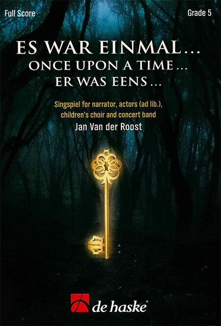 むかしむかし...作曲:ヤン・ヴァンデルローストEs War Einmal...(Once Upon A Time / Er was eens...)【吹奏楽 フルスコア】