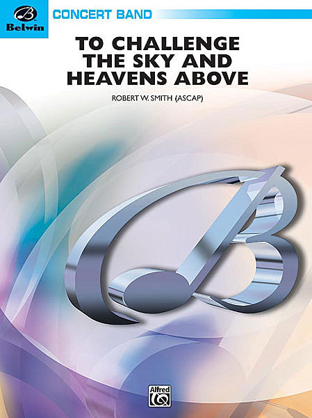 【取寄 約7-14日間】天空への挑戦 作曲:ロバート・W・スミス To Challenge The Sky and Heavens Above【吹奏楽 楽譜セット】