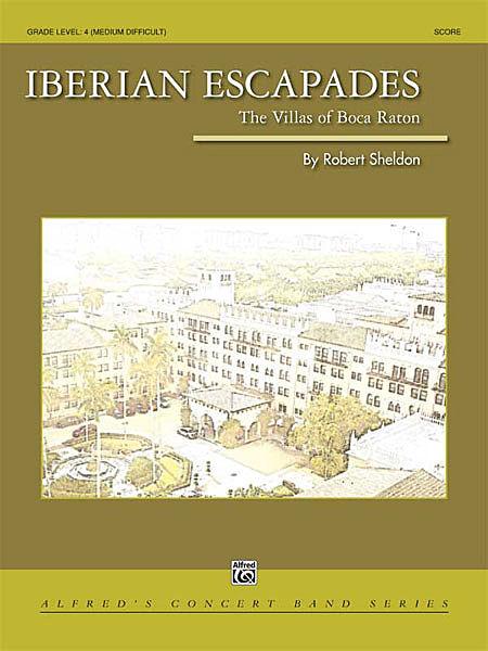 【取寄 約7-21日間】イベリアン・エスカペイド~ボカ・ラトンの邸宅 作曲:ロバート・シェルドン Iberian Escapades【吹奏楽 楽譜セット】