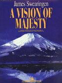 【取寄 約7-21日間】雄大なる眺め 作曲:ジェイムズ・スウェアリンジェン A Vision of Majesty【吹奏楽 楽譜セット】