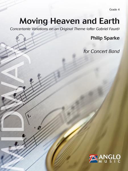 天と地をめぐりて~(ガブリエル・フォーレにもとづく)オリジナル・テーマの協奏変奏曲 作曲:フィリップ・スパーク Moving Heaven and Earth【吹奏楽 楽譜セット】