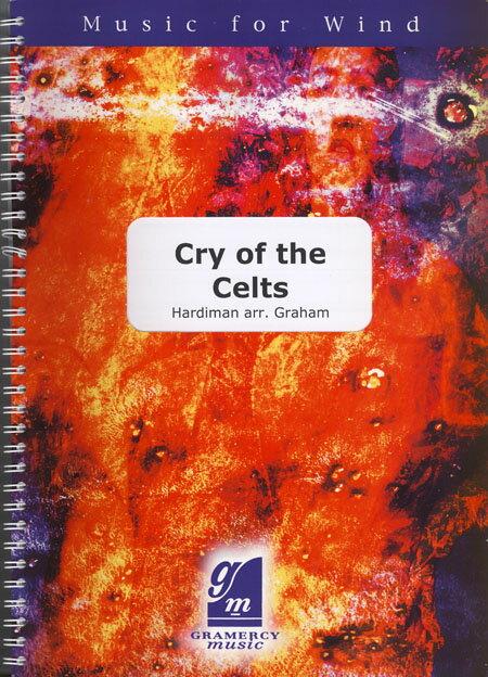 ケルトの叫び作曲:ロナン・ハーディマン 編曲:ピーター・グレイアム Cry of the Celts【吹奏楽 楽譜セット】