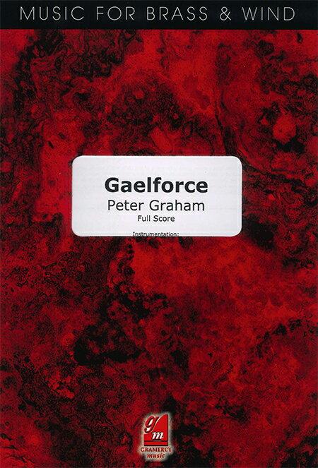 ゲールフォース 作曲:ピーター・グレイアム Gaelforce【吹奏楽 楽譜セット】