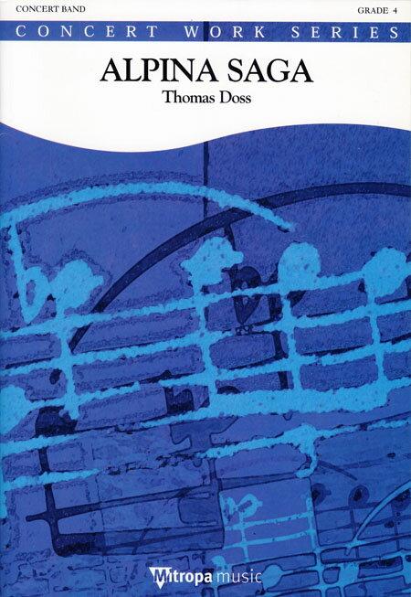 アルピナ・サガ 作曲:トーマス・ドス Alpina Saga【吹奏楽 楽譜セット】