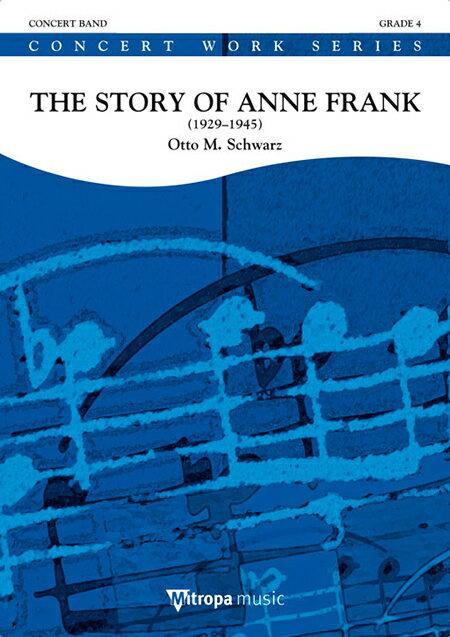 【お取り寄せします 約10日間】アンネの日記 作曲:オットー・M・シュヴァルツ The Story of Anne Frank【吹奏楽-楽譜セット】