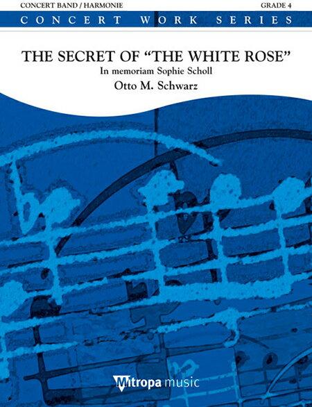 """【取寄 約10日間】白バラの秘密~ゾフィー・ショルへの追悼 作曲:オットー・M・シュヴァルツ The Secret of """"The White Rose""""- In Memoriam; Sophie Scholl【吹奏楽 楽譜セット】"""