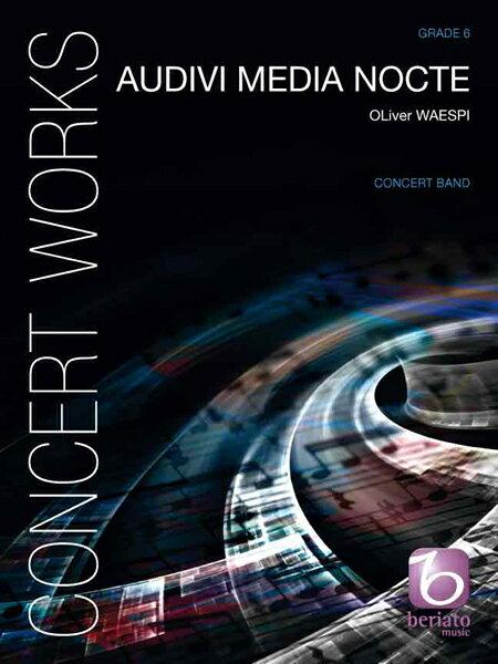 アウディヴィ・メディア・ノクテ(我は聴きぬ、真夜中に) 作曲:オリヴァー・ヴェースピ Audivi Media Nocte【吹奏楽 フルスコア】