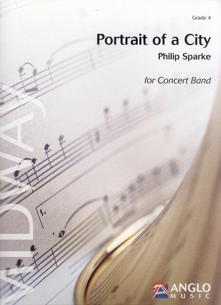 ポートレイト・オブ・ア・シティー 作曲:フィリップ・スパーク Portrait of a City【吹奏楽 楽譜セット】