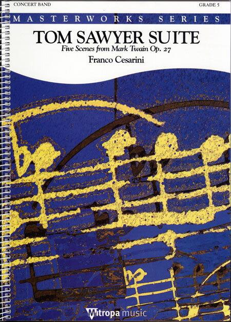 【取寄 約10日間】トム・ソーヤ組曲 作曲:フランコ・チェザリーニ Tom Sawyer Suite Op.27 ~Five Seens from Mark Twain【吹奏楽 楽譜セット】