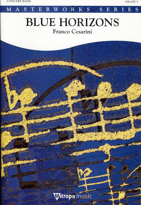 ブルー・ホライズン(青い水平線) 作曲:フランコ・チェザリーニ Blue Horizons【吹奏楽 楽譜セット】