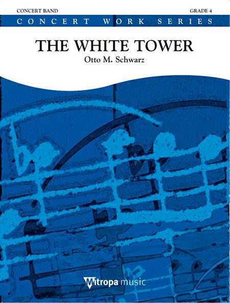 ホワイト・タワー 作曲:オットー・M・シュヴァルツ The White Tower【吹奏楽 楽譜セット】