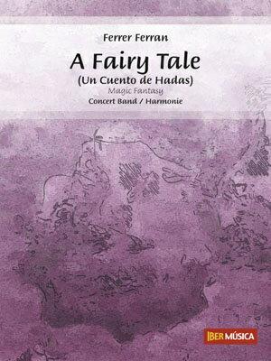 【お取り寄せします 約10日間】フェアリーテイル 作曲:フェルレル・フェルラン A Fairy Tale【吹奏楽-楽譜セット】