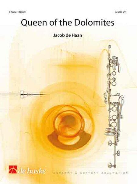 【取寄 約10日間】クイーン・オブ・ザ・ドロミーティ 作曲:ヤコブ・デハーン Queen of the Dolomites【吹奏楽 楽譜セット】