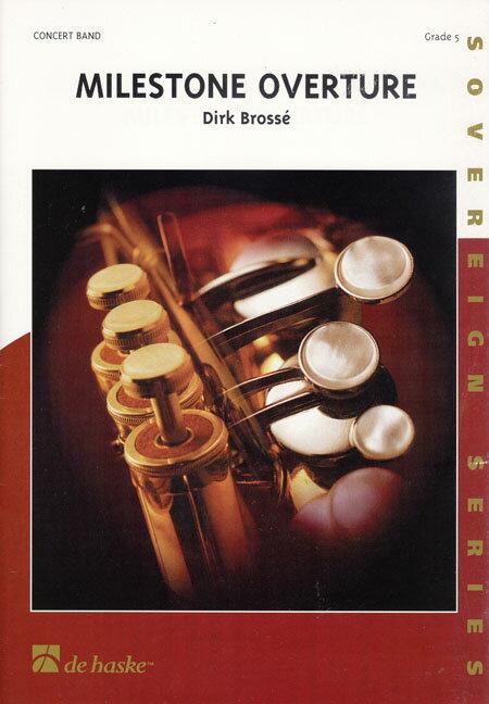 【取寄 約10日間】マイルストーン序曲 作曲:ディルク・ブロッセ Milestone Overture【吹奏楽 楽譜セット】