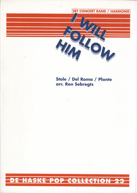 【取寄 約10日間】アイ・ウィル・フォロー・ヒム~映画「天使にラブ・ソングを」より 作曲:Sole, Del Roma & Plante 編曲:ロン・セブレフトス I Will Follow Him~From SISTER ACT【吹奏楽 楽譜セット】