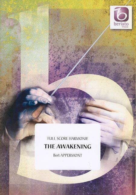 めざめ 作曲:ベルト・アッペルモント The Awakening【吹奏楽 楽譜セット】
