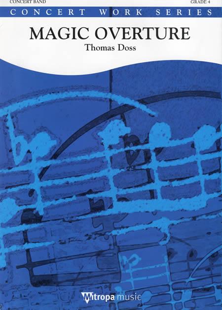 【取寄 約10日間】マジック序曲 作曲:トーマス・ドス Magic Overture【吹奏楽 楽譜セット】