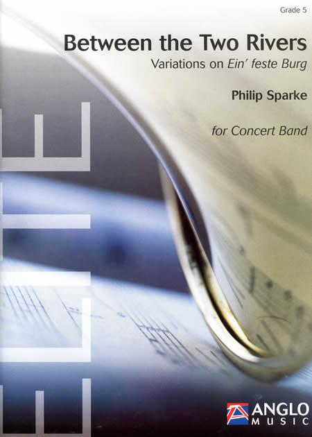二つの流れのはざまに 作曲:フィリップ・スパーク Between the Two Rivers【吹奏楽 楽譜セット】