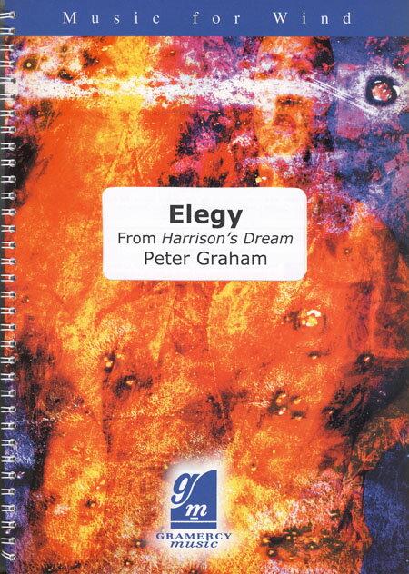 エレジー(「ハリスンの夢」より) 作曲:ピーター・グレイアム Elegy(From Harrison's Dream) 【吹奏楽 楽譜セット】