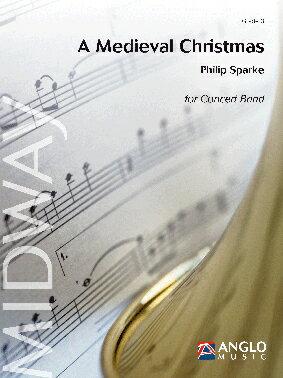【お取り寄せします 約10日間】中世のクリスマス 作曲:フィリップ・スパーク A Medieval Christmas 【吹奏楽 楽譜セット】