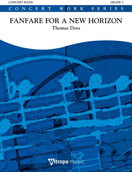【取寄 約10日間】ファンファーレ・フォー・ア・ニュー・ホライズン 作曲:トーマス・ドス Fanfare for a New Horizon 【吹奏楽 楽譜セット】