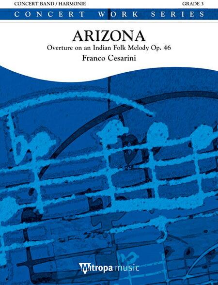 【取寄 約10日間】アリゾナ 作曲:フランコ・チェザリーニ Arizona (Overture on an Indian Folk Melody, Op.46) 【吹奏楽 楽譜セット】