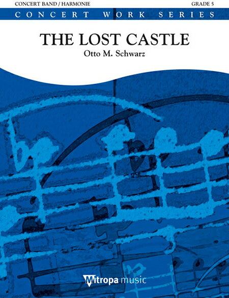 【取寄 約10日間】失われた城 作曲:オットー・M・シュヴァルツ The Lost Castle 【吹奏楽 楽譜セット】