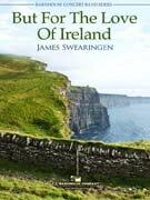 【取寄 約7-21日間】バット・フォア・ザ・ラブ・オブ・アイルランド 作曲:ジェイムズ・スウェアリンジェン But for the Love of Ireland 【吹奏楽 / 小編成 楽譜セット】