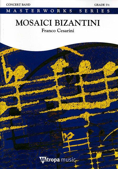ビザンティンのモザイク画 作曲:フランコ・チェザリーニ Mosaici Bizantini【吹奏楽 楽譜セット】