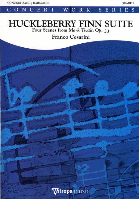 【取寄 約10日間】ハックルベリー・フィン組曲 作曲:フランコ・チェザリーニ Huckleberry Finn Suite Op.27 ~Four Scenes from Mark Twain【吹奏楽 楽譜セット】