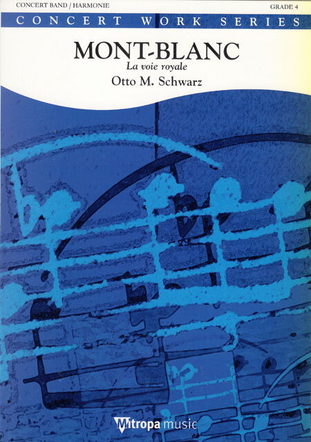 【取寄 約10日間】モンブラン 作曲:オットー・M・シュヴァルツ Mont-Blanc:La voie royale【吹奏楽 楽譜セット】