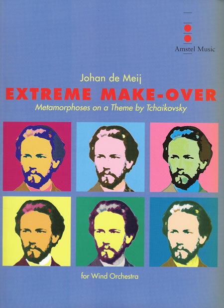 エクストリーム・メイクオーヴァー 作曲:ヨハン・デメイ Extreme Make-over ~ Metamorphoses on a Theme by Tchaikovsky【吹奏楽 楽譜セット】