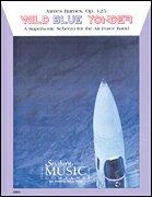 【お取り寄せします 約7-14日間】ワイルド・ブルー・ヨンダー 作曲:ジェームズ・バーンズ WILD BLUE YONDER 【吹奏楽 楽譜セット】