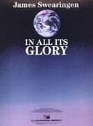 【取寄 約7-21日間】栄光のすべてに 作曲:ジェイムズ・スウェアリンジェン In All Its Glory 【吹奏楽 楽譜セット】