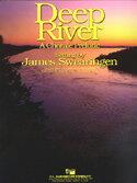 【取寄 約7-21日間】ディープ・リバー  作曲:ジェイムズ・スウェアリンジェン Deep River 【吹奏楽 楽譜セット】