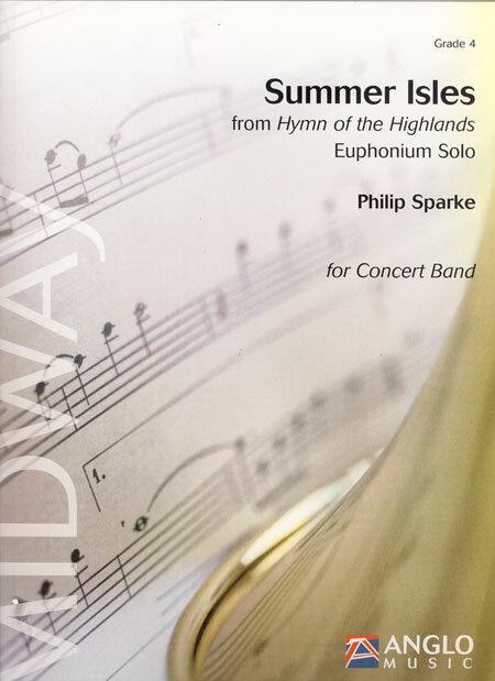 ハイランド讃歌より サマーの島々 作曲:フィリップ・スパーク Summer Isles ~Euphonium Solo from Hymn of the Highlands【吹奏楽 楽譜セット】