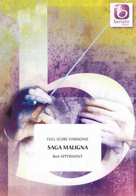 サガ・マリグナ 作曲:ベルト・アッペルモント Saga Maligna【吹奏楽 楽譜セット】