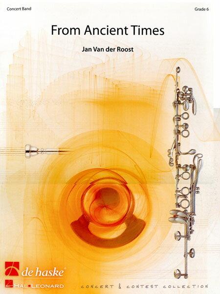 いにしえの時から 作曲:ヤン・ヴァンデルロースト From Ancient TimesJan Van der Roost【吹奏楽 楽譜セット】