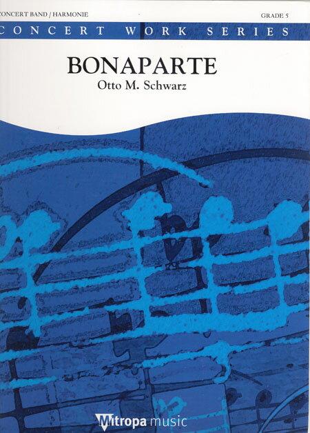 【お取り寄せします 約10日間】ボナパルト 作曲: オットー・M・シュヴァルツ Bonaparte 【吹奏楽-楽譜セット】