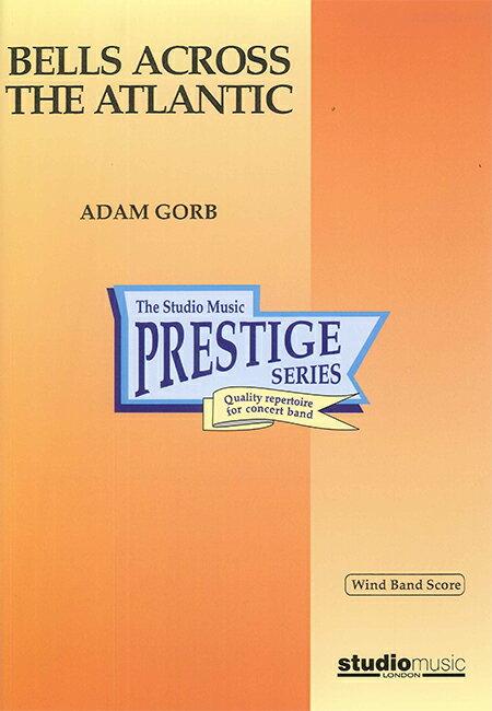 大西洋を渡る鐘 作曲:アダム・ゴーブ Bells Across the Atlantic【吹奏楽 楽譜セット】