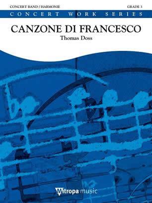 聖フランチェスコのカンツォーネ 作曲:トーマス・ドス Canzone di Francesco 【吹奏楽 楽譜セット】
