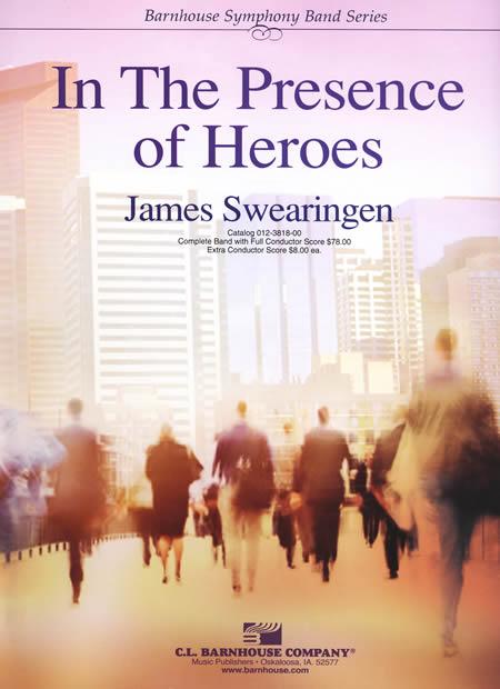 【取寄 約7-21日間】英雄は我が傍らに 作曲:ジェームズ・スウェアリンジェン In the presence of heroes【吹奏楽 楽譜セット】