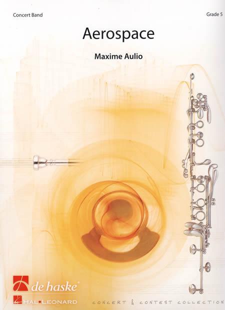 エアロスペース~'宇宙の交響曲'への前奏曲(作品10) 作曲:マキシム・オーリオ Aerospace - Prelude to 'Symphony of Space'(Op. 10)【吹奏楽 楽譜セット】