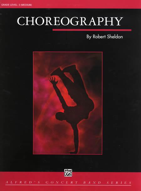 【取寄 約7-21日間】コレオグラフィー(作品125) 作曲:ロバート・シェルドン Choreography【吹奏楽 楽譜セット】