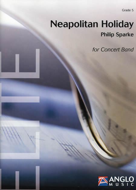 ナポリの休日 作曲:フィリップ・スパーク Neapolitan Holiday Philip Sparke【吹奏楽 楽譜セット】
